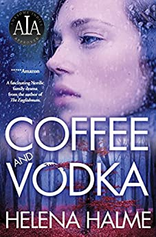 Coffee and Vodka: A Nordic Family Drama by [Halme, Helena]