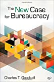The New Case for Bureaucracy