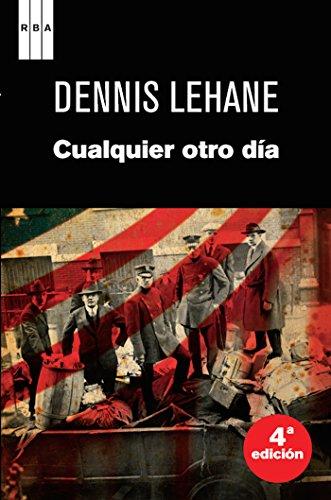 Portada del libro Cualquier otro día de Dennis Lehane