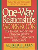 img - for One-Way Relationships Workbook: The 12-Week, Step-By-Step, Interactive for Recovery from Codependent Relationships book / textbook / text book