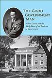 The Good Government Man, Howard E. Covington, 080783453X