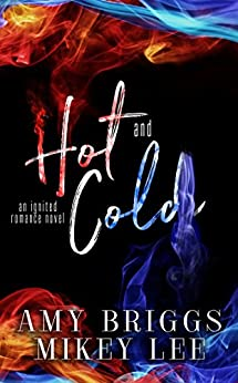 Hot & Cold: An Ignited Romance by [Briggs, Amy, Lee, Mikey]
