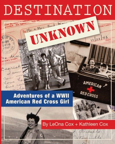 destination-unknown-adventures-of-a-wwii-american-red-cross-girl