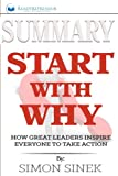 img - for Summary: Start with Why: How Great Leaders Inspire Everyone to Take Action book / textbook / text book