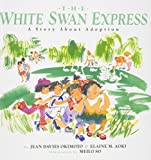 img - for The White Swan Express: A Story About Adoption book / textbook / text book
