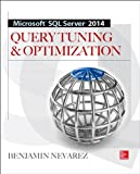 Microsoft SQL Server 2014 Query Tuning & Optimization, Nevarez, Benjamin, 0071829423