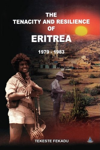 The Tenacity and Resilience of Eritrea 1979-1983