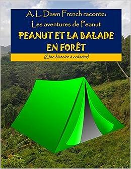 Coloriage Feu De Foret.Peanut Et La Balade En Foret Une Histoire A Colorier Les Aventures