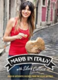 Made in Italy: Over 80 Authentic Recipes from the Heart of Italy by Silvia Colloca (2014-11-01)
