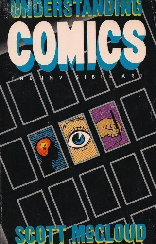 Understanding Comics by Scott McCloud (1993-05-04)