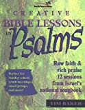 Creative Bible Lessons in Psalms, Doug Fields and Tim Baker, 0310231787