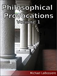 Philosophical Provocations Volume 1