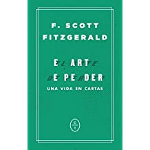 El arte de perder: Una vida en cartas (Spanish Edition)
