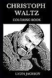 Christoph Waltz Coloring Book: Legendary Academy Award and Golden Globe Award Winner, Famous Hans Landa from Inglorious Bastards and Django Unchained ... Adult Coloring Book (Christoph Waltz Books)