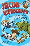 Jacob Wonderbar and the Interstellar Time Warp (Volume 3)