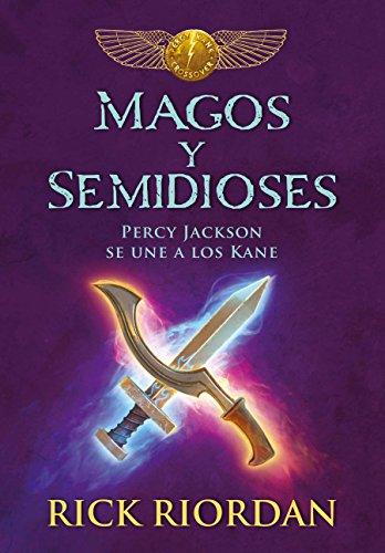 Magos y semidioses Percy Jackson se une a los Kane/ Demigods & Magicians: Percy and Annabeth Meet the Kanes (Spanish Edition) [Rick Riordan] (Tapa Blanda)