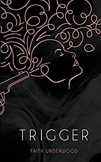 Trigger by Faith Underwood ebook deal