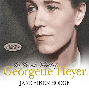 The Private World of Georgette Heyer Audiobook