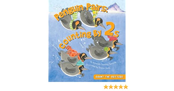 Penguin Pairs: Counting by 2s (Count the Critters): Amanda Doering ...