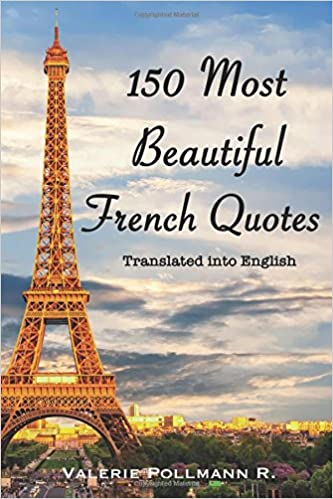 150 Most Beautiful French Quotes Translated Into English Valerie