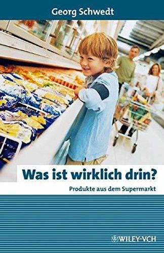 Was ist wirklich drin?: Produkte aus dem Supermarkt (Erlebnis Wissenschaft)
