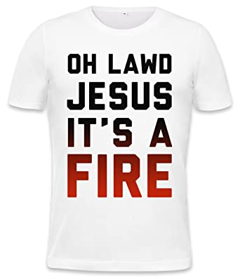Oh Lawd Jesus Its A Fire Funny Slogan Mens T Shirt Xx Large Amazon
