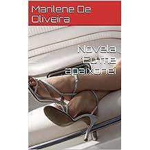 Novela :Eu me apaixonei (Portuguese Edition)