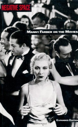 Negative Space: Manny Farber On The Movies