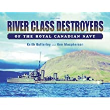 River Class Destroyers of the Royal Canadian Navy