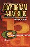 Cryptogram-a-Day Book, Louise B. Moll, 0806981105