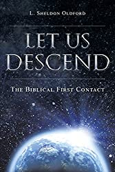 Let Us Descend: The Biblical First Contact