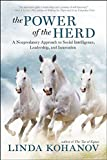 Image of The Power of the Herd: A Nonpredatory Approach to Social Intelligence, Leadership, and Innovation