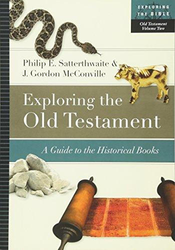 2: Exploring the Old Testament: A Guide to the Historical Books (Exploring the Bible) [Philip E. Satterthwaite - J. Gordon McConville] (Tapa Blanda)