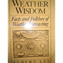 Weather Wisdom: Facts and Folklore of Weather Forecasting