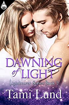 Dawning of Light (Lightbearer Series Book 2) by [Lund, Tami]