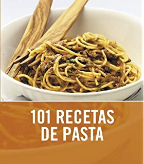 101 recetas de pasta/ 101 Pasta & Noodle Dishes (Spanish Edition)