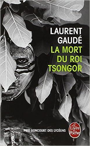 La Mort Du Roi Tsongor (Le Livre de Poche): Amazon.es: Laurent Gaude: Libros en idiomas extranjeros