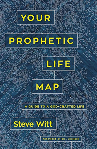 Your Prophetic Life Map: A Guide to a God-Crafted Life (Map My Life)