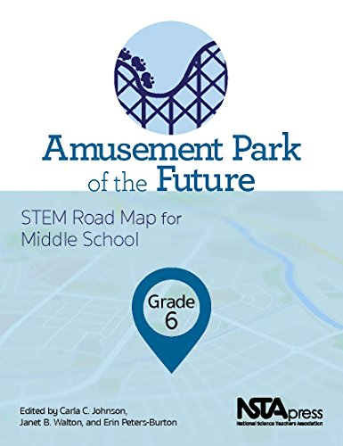 Amusement Park of the Future, Grade 6: STEM Road Map for Middle School - PB425X5