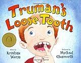 Truman's Loose Tooth, Kristine Wurm, 097685130X