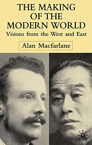 The Making of the Modern World: Visions from the West and East