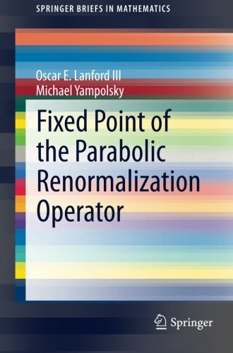 Fixed Point of the Parabolic Renormalization Operator (SpringerBriefs in Mathematics)