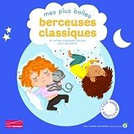 Mes plus belles berceuses classiques et autres musiques douces pour les petits par Gallimard Jeunesse