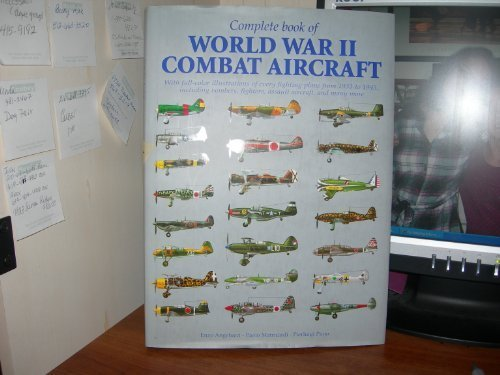 Complete book of World War II combat aircraft, 1933-1945: With full-color illustrations of every fighting plane from 1933-1945, including bombers, fighters, assault aircraft, and many more