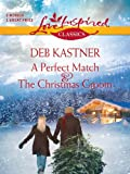 A Perfect Match and The Christmas Groom: An Anthology (Love Inspired Classics)