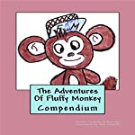 The Adventures of Fluffy Monkey Compendium | Philip R. Harrison