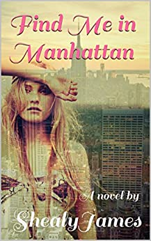 Find Me in Manhattan (Finding Series Book 3) by [James, Shealy]