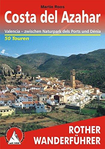 Costa del Azahar: Valencia – zwischen Naturpark dels Ports und Denia. 50 Wanderkärtchen 1:50000/1:75000 (Rother Wanderführer)