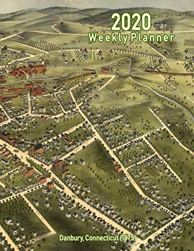 2020 Weekly Planner: Danbury, Connecticut (1875): Vintage Panoramic Map Cover