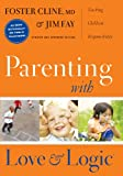 Parenting with Love and Logic, Foster Cline and Jim Fay, 1576839540